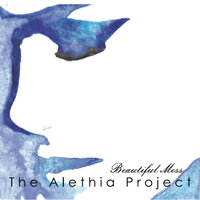 Beautiful Mess (The Alethia Project) — сборник