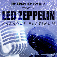 The Karaoke Machine Presents - Led Zeppelin Karaoke Platinum — The Karaoke Machine