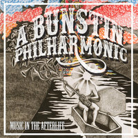 Music in the Afterlife — A Bunstin Philharmonic