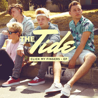 Click My Fingers - EP — The Tide