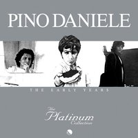 The Platinum Collection: The Early Years — Pino Daniele