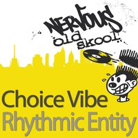Rhythmic Entity — Choice Vibe