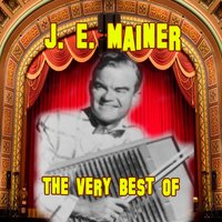 The Very Best Of — J.E. Mainer