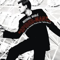 Spider-Man Theme/Sway Remixes — Michael Bublé