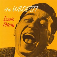 The Wildest! — Louis Prima