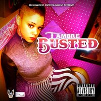 Busted — T'ambre