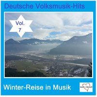 Deutsche Volksmusik-Hits: Winter-Reise in Musik, Vol. 7 — сборник