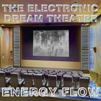 The Electronic Dream Theater — Energy Flow