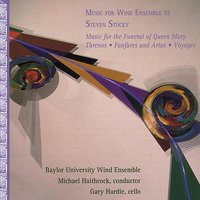 Music for Wind Ensemble by Steven Stucky — Michael Haithcock, Baylor University Wind Ensemble