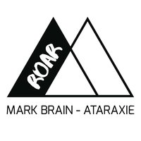 Ataraxie — Mark Brain