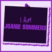 I Am Joanie Sommers — Joanie Sommers