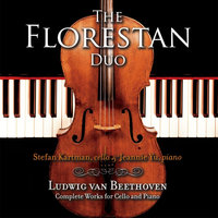 Beethoven: The Complete Works for Cello and Piano — The Florestan Duo, Stefan Kartman & Jeannie Yu