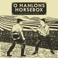 Songs and Stories of the Border — O'Hanlons Horsebox