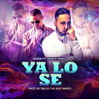 Ya Lo Se (feat. Randy Paris) — Yasem