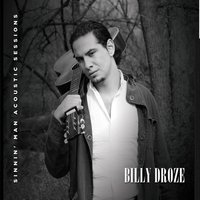 Sinnin' man - The Acoustic Sessions — Billy Droze