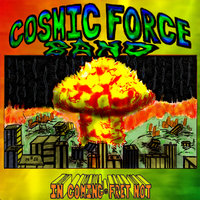 Incoming / Fret Not — Cosmic Force Band