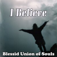 I Believe — Blessid Union Of Souls
