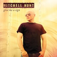 Give Me a Sign — Mitchell Hunt