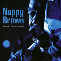 Long Time Coming — Nappy Brown