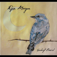 Goodnight Bluebird EP — Ryan Morgan
