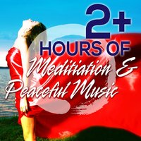 2+ Hours of Meditation & Peaceful Music — New Age Music & Songs, Serenity Serenaders