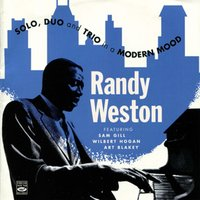 Solo, Duo and Trio in a Modern Mood — Randy Weston