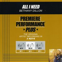 All I Need (Premiere Performance Plus Track) — Bethany Dillon