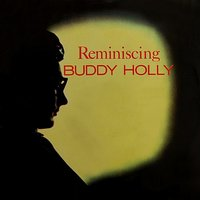 Reminiscing — Buddy Holly