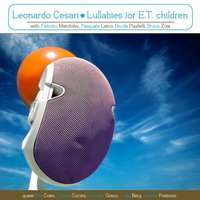 Lullabies for E.T. Children — Leonardo Cesari