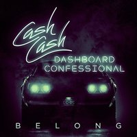Belong — Cash Cash, Dashboard Confessional
