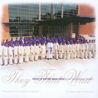 They That Wait — Voices of Victory Mass Choir of the Salem Baptist Church