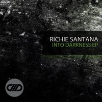 Into Darkness — Richie Santana