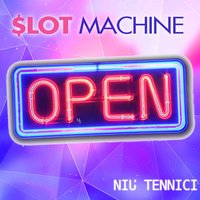 Slot Machine — Niù Tennici
