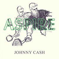 Aspire — Johnny Cash