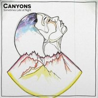 Sometimes Late at Night — Canyons