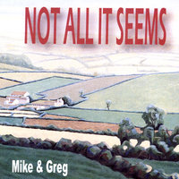 Not All It Seems — Mike & Greg