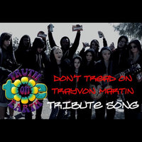 Don't Tread On Trayvon Martin -Tribute Song — Truth On Earth