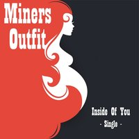Inside of You (feat. Mia Coldheart) - Single — Miners Outfit