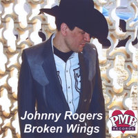 Broken Wings — Johnny Rogers