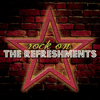 Rock On — The Refreshments