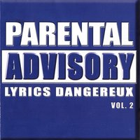 Parental Advisory Lyrics Dangereux, vol.2 — сборник