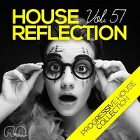 House Reflection - Progressive House Collection, Vol. 57 — сборник