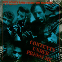 Contents Under Pressure — Roy Loney & the Phantom Movers