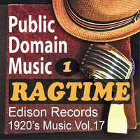 Thomas Edison Records: Ragtime Songs 1 (1920s Music, Vol.17) — Public Domain Music