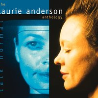 Talk Normal: The Laurie Anderson Anthology — Laurie Anderson