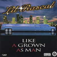 Like A Grown As Man — Lil' Rascal