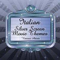 Italian Silver Screen Movie Themes — сборник