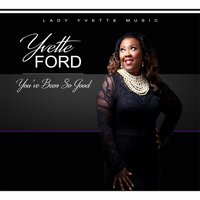 You've Been so Good — Yvette Ford