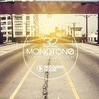 Monotone, Vol. 32 - Tech House Selection — сборник
