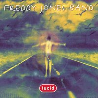 Lucid — Freddy Jones Band, The Freddy Jones Band